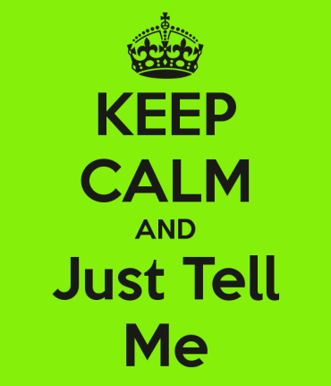 keep-calm-and-just-tell-me